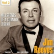 Jim Reeves Milestones of a Country Legend - Jim Reeves, Vol. 2