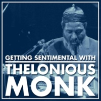 Thelonious Monk I'm Getting Sentimental over You