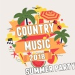 Various Artists Country Music 2018: Summer Party