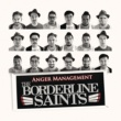 The Borderline Saints Anger Management