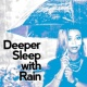Deep Sleep Rain Sounds Deeper Sleep with Rain