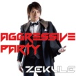Zekule Aggressive PARTY