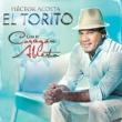 """HECTOR ACOSTA """"EL TORITO"""" Por un Beso"""