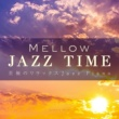 Relax α Wave Mellow Jazz Time ~至極のリラックスJazz Piano~