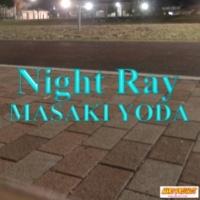 MASAKI YODA/依田正樹 Night Ray