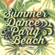 Hot Summer Dance Party Beach You