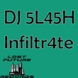 DJ 5l45h Infiltr4te