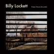 Billy Lockett Empty House (Acoustic)