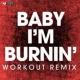 Power Music Workout Baby I'm Burnin' - Single