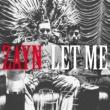 ZAYN Let Me