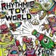 Rhythmic Toy World さなぎ〔想像力の最前線Ver.〕