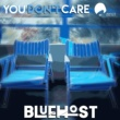 Bluehost You Don't Care