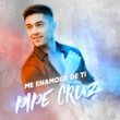 Pipe Cruz Me Enamoré De Ti