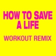 Workout Remix Factory How to Save a Life (Workout Remix)