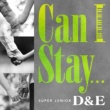 SUPER JUNIOR-D&E Can I Stay...