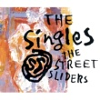 THE STREET SLIDERS THE SingleS