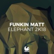 Funkin Matt Elephant 2K18 (Bobby Rock Remix)