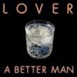 Lover A Better Man