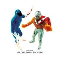 Mr.Children マシンガンをぶっ放せ -Mr.Children Bootleg-