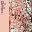 She & Him She Gives Her Love to Me
