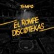 Tempo El Rompe Discotekas