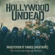 Hollywood Undead Whatever It Takes (feat. Prodigal Sunn, Demrick & Fudd Rukus) [Mixtape]