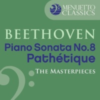 "Alfred Brendel The Masterpieces - Beethoven: Piano Sonata No. 8 in C Minor, Op. 13 ""Pathétique"""