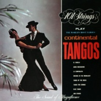 101 Strings Orchestra The World's Most Famous Continental Tangos (Remastered from the Original Master Tapes)