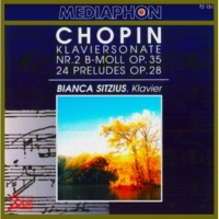 Bianca Sitzius Chopin: Piano Sonata No. 2 in B-Flat Minor, Op. 35: & Preludes, Op. 28