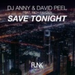 DJ Anny & David Peel Save Tonight (feat. Rich Fayden)