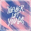 CHASY Never Let You Go (feat. Secret)