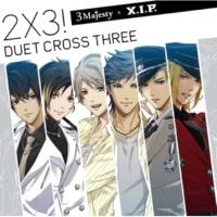 3 Majesty × X.I.P. 2×3!~DUET CROSS THREE!~