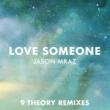 Jason Mraz Love Someone (9 Theory Remixes)