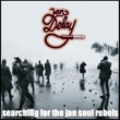 Jan Delay Searching for the Jan Soul Rebels