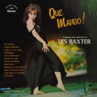 Les Baxter & 101 Strings Orchestra Que Mango! Arranged and Conducted by Les Baxter (Remastered from the Original Master Tapes)