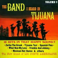 Los Norte Americanos The Band I Heard in Tijuana, Vol.2 (Remastered from the Original Master Tapes)