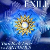 EXILE Turn Back Time feat. FANTASTICS