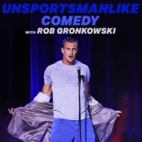 Rob Gronkowski Unsportsmanlike Comedy with Rob Gronkowski