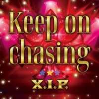 X.I.P. Keep on chasing