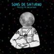 Sons de Saturno Preciso Me Encontrar