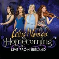 ケルティック・ウーマン Homecoming ‐ Live From Ireland
