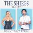The Shires Guilty [Danny Dove Remix]