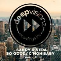 Sandy Rivera So Good / C'mon Baby