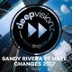 Sandy Rivera Changes 2017 (feat. Haze)