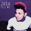 Jash Tell Me
