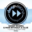 Sandy Rivera & Man Without A Clue I Could Stop This (SR & MWAC's Mix)