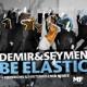 Demir&Seymen Elastic Techno Dance