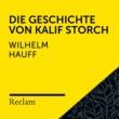 Reclam Hörbücher/Winfried Frey/Wilhelm Hauff Hauff: Die Geschichte vom Kalif Storch (Reclam Hörbuch)