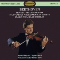 "Stuttgart Philharmonic Septet & Olaf Dressler & Florin Paul Beethoven: Septet, Op. 20 & ""Kreutzer"" Sonata, Op. 47"