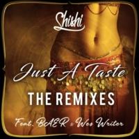ShiShi ShiShi - Just a Taste (feat. BAER & Wes Writer) [Remixes]